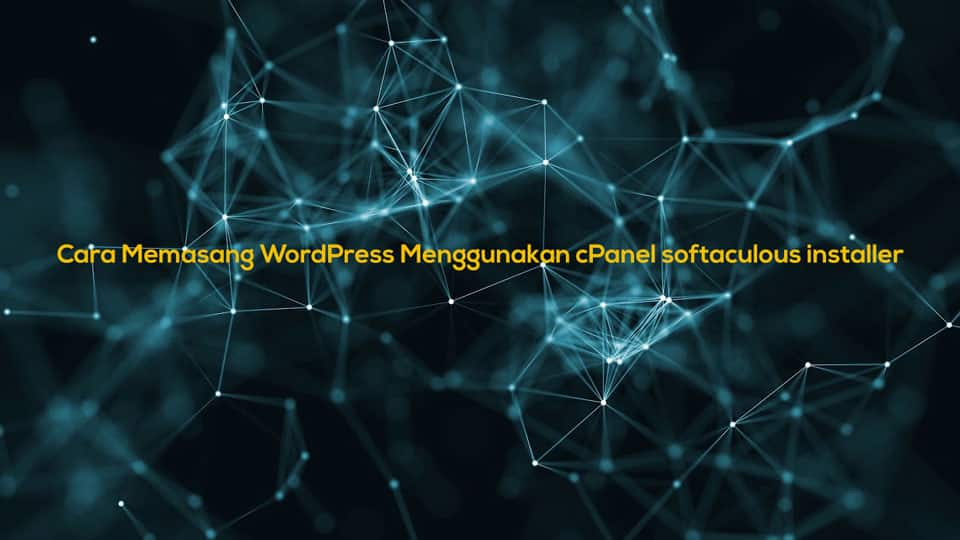 Cara memasang WordPress menggunakan cPanel installer